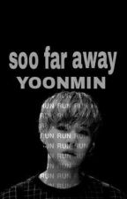 so far away by yoongi0_
