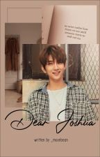 Dear Joshua [SEVENTEEN]✔ by woozi-yah