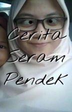 Cerita Seram Pendek by MatTajuy