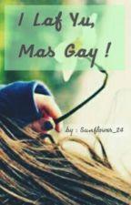 I Laf Yu, Mas GAY ! by Sunflower_24