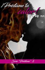 Préstame tu calor -Serie préstame 8 by Irisboo
