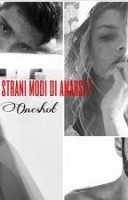 Strani modi di amarsi - Emma & Stefano by stemflix