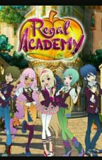 Regal Academy - The Beginning  by FairytaleSabby