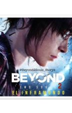Beyond two souls 2: El inframundo  by sweet_dreamer02