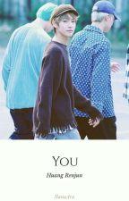You [Huang Renjun] by HuangAra