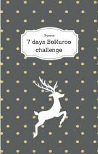 7 days BoKuroo challenge by Ryosun