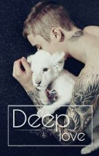 Deep Love (Justin Bieber fanfiction) by jelissabieber6