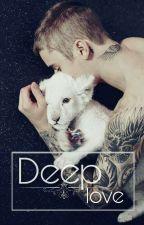 Deep Love (Justin Bieber fanfiction) by jelissabieber6