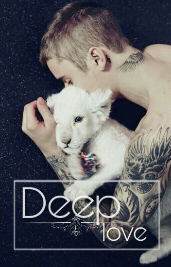 Deep Love (Justin Bieber fanfiction)