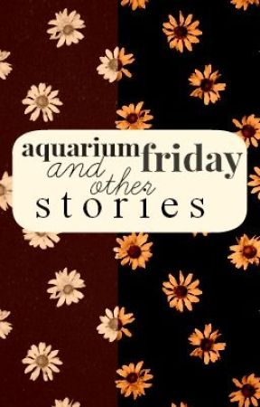 Aquarium Friday and Other Stories by tulikarma