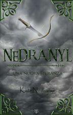 ~ NEDRANYL ~ Una Nuova Speranza (Sospesa) by KateNedranyl