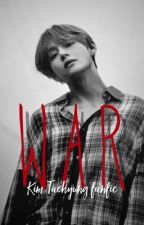 War-Taehyung BTS Fanfiction(COMPLETED) by HiMyNameIsRedhead