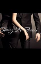 Hiring Mr. Fiancé by StarlightDazee