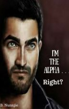 I'm The Alpha... Right? by B_Nunnjie21