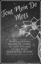 Tout Plein De Mots by MadnessRuby