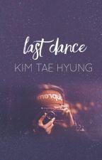 Last Dance + K.T.H by -taekookmin-