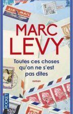 Marc Levy - Toutes ces choses qu'on ne s'est pas dites by MissLiline1114
