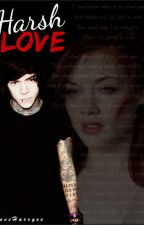 Harsh Love {H.S} (CONTINUING) by LoveHarryxo