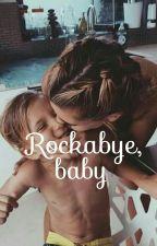 Rockabye,baby by The_Biggest_Fan