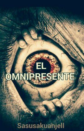 EL OMNIPRESENTE by sasusakuanjell