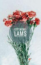 Otp meme: Lams by dank_potato