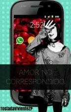 Amor no correspondido ( PisCorpio ) Terminada  by TostadaVivienteZP