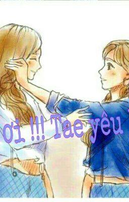 [Shortfic] Taeny - Cô ơi !!! Tae yêu Em. [END]