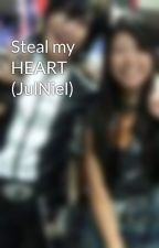 Steal my HEART (JulNiel) by outcast13
