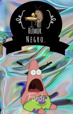 «Humor Negro» by -F0nd1-