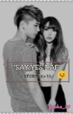 "(Byuntae +18) ""SAY YES BAE"" by jaeha_24"