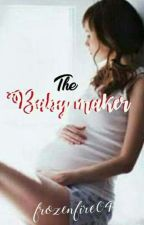 the BABY MAKER by frozenfire04