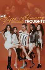 My Fifth Harmony Thoughts by ImAwesome3005