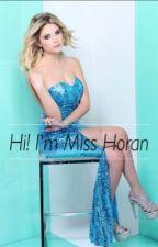 Hi! Im Miss Horan.(Sequel 'Hi!ImMissCowell')ON HOLD by ZoeLeeElla
