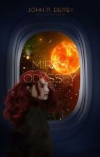 Mira's Odyssey by JohnPDerby