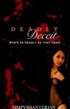 Deadly Deceit  by simplyshanterian