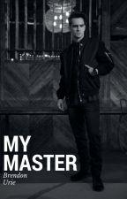 My Master +Brendon Urie+ by raisedbyweirdos