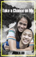 Take a Chance on Me (JhoBea) by jhobea_eight15