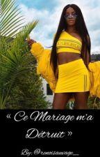 « Ce Mariage m'a Détruit » by renoisauvage_