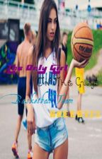 The Only Girl on the Guys Basketball Team [UNDER MAJOR RE-CONSTRUCTION] by OTWtoSerendipity
