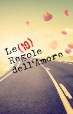 Le 10 regole dell'amore by Alex_Ris
