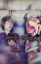 Httyd Fandom by daisy_haddock