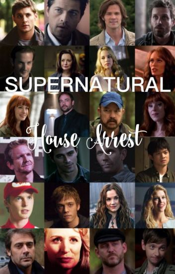 Supernatural House Arrest (Supernatural Fanfic)
