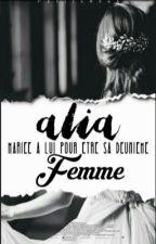 《 Alia - Marié à lui pour être sa deuxième femme 》 by Petit_Choux