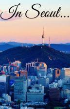 In Seoul... by Jiseong-Haru-Kuhaku