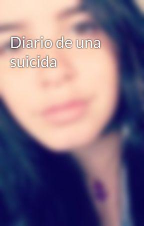 Diario de una suicida  by Mrlfbv2201