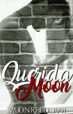 Querida Moon [D.B] by MoonReed_1991