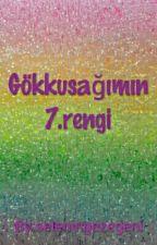 Gökkuşağımın 7.rengi by itsselenztrk