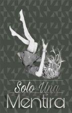 Solo Una Mentirá   Próximamente   © by L_Zoona