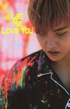 Let Me Love You by AlyhaStarmyha