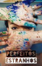 Perfeitos Estranhos  by gabrellaa